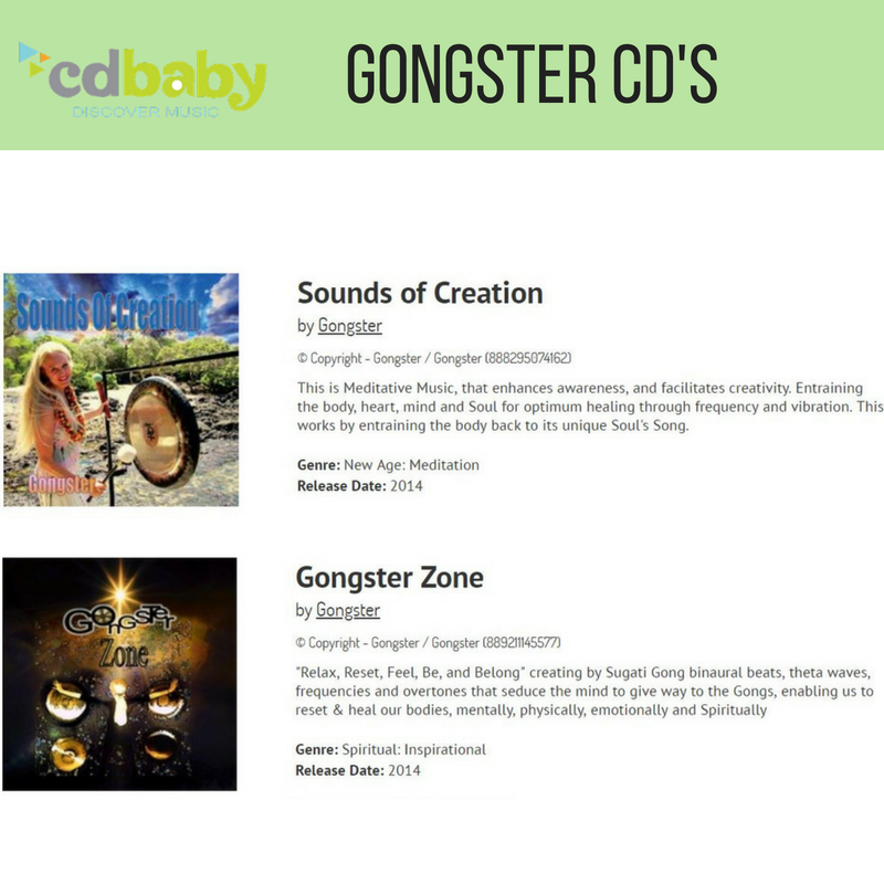 Gongster CD'S - Two Albums by Gongster, creating that flow of energy and vibration right into your room. These sounds create a Theta brain wave state that will help calm the mind, and can played before bed, for a restful nights sleep. Made though love and healing vibration to you from me. Check out samples of the music by clicking below.