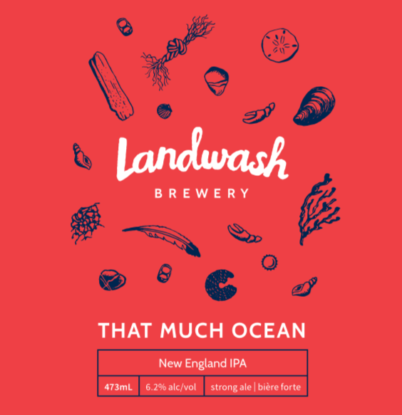 That Much Ocean   New England IPA (6.2% alc/vol)  Inspired by the cloudy, hazy beers of New England,  That Much Ocean  is loaded with Azacca and Mosaic hops for a juicy aroma of orange and tropical fruits without the bitterness you might expect from a British or West Coast IPA.   Taproom/Growlers/Cans