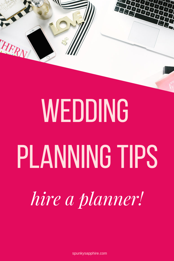 why hire wedding planner, wedding planning tips - spunkysapphire.com