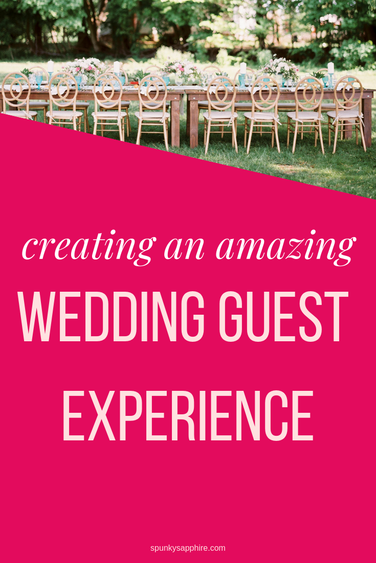 Create an Amazing Wedding Guest Experience - spunkysapphire.com