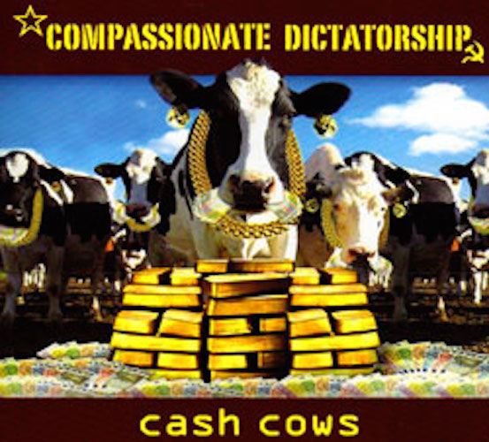 CompassionateDictatorshipCashCows.jpg