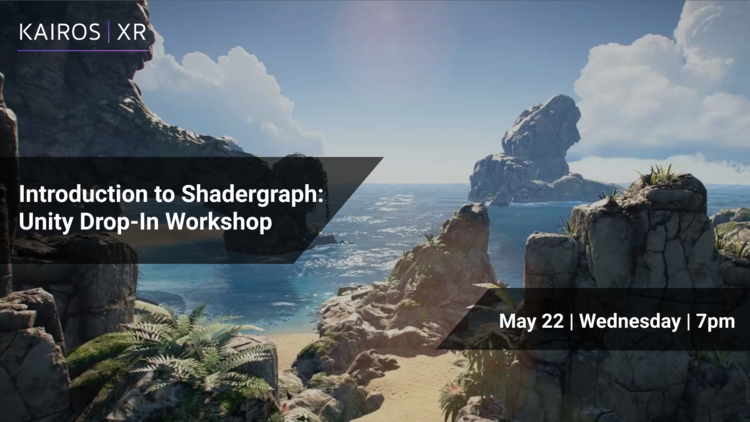 Online VR/AR Unity Workshop: Custom Shaders with Shader Graph — KairosXR