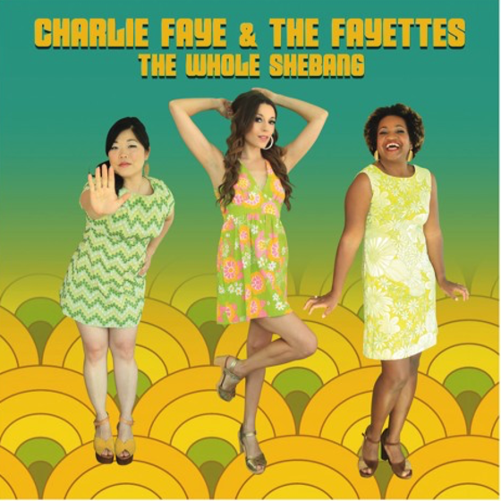 Charlie Faye and the Fayettes' 'The Whole Shebang' will release 2/8 on Rough Trade.