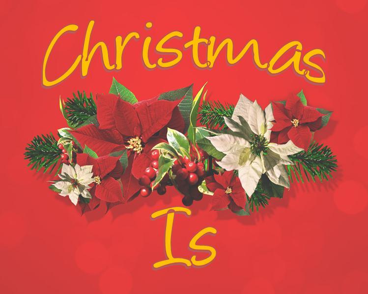 christmas-is.jpg