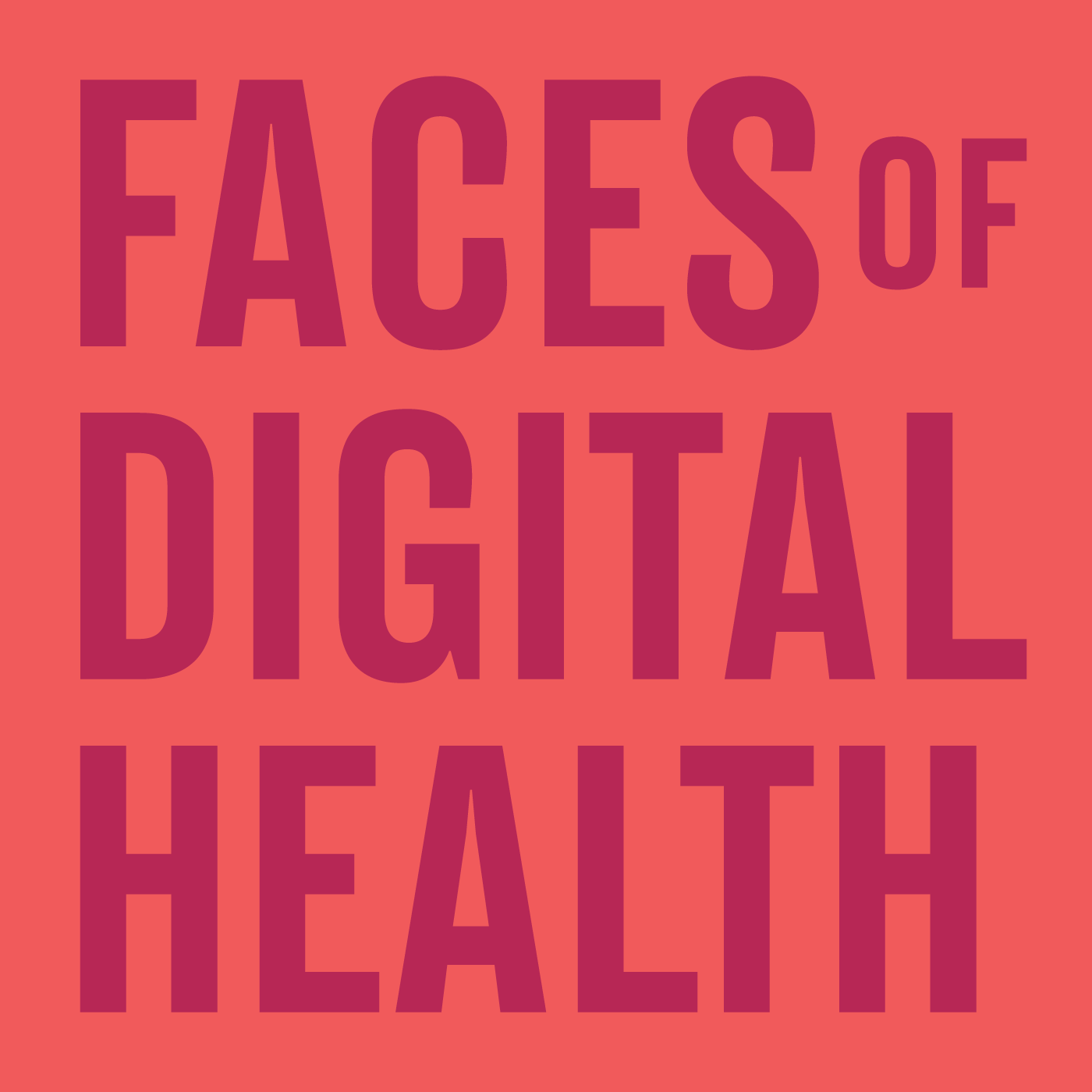Faces of Digital Health - Hosted by Tjasa Zajc.How healthcare is being healed by technologies around the globe