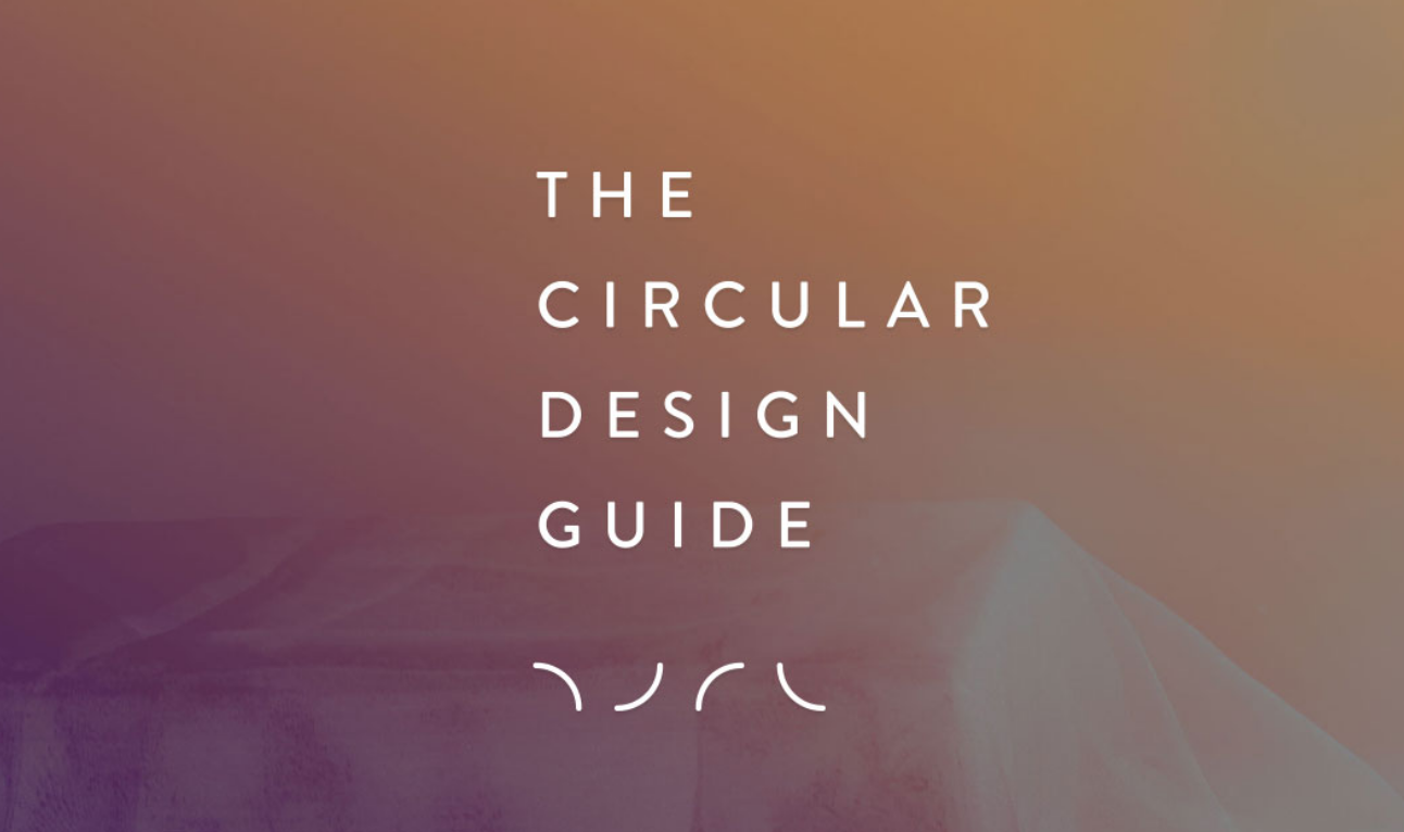 The Circular Design Guide - What if you could redesign everything? The Circular Design Guide is a collaboration between IDEO and the Ellen MacArthur Foundation.