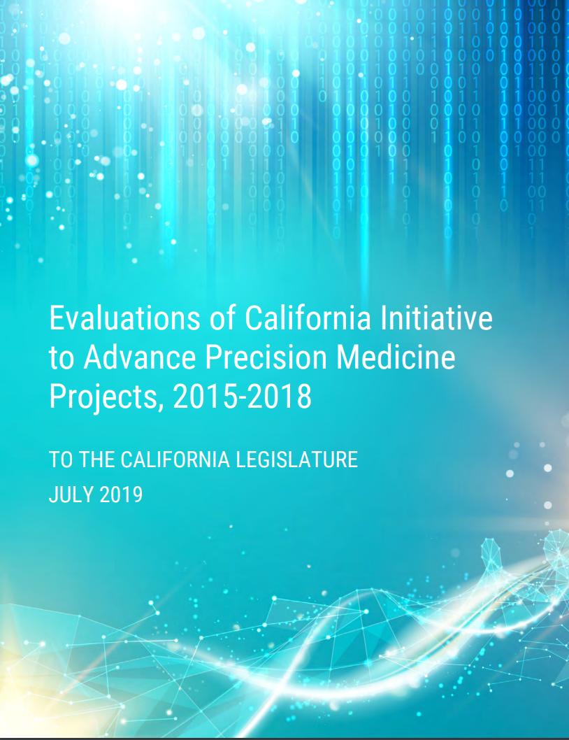 Evaluation of California Initiative to Advance Precision Medicine Projects, 2015-2018 -