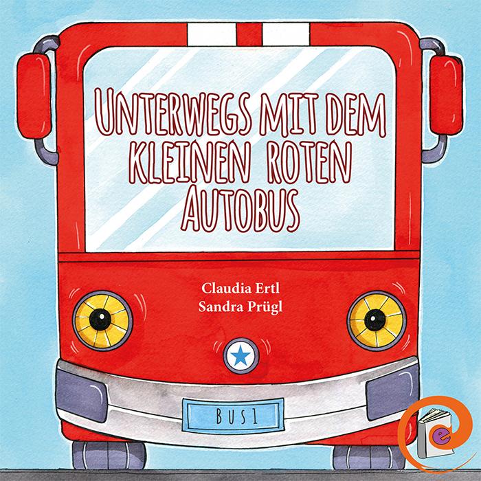 Unterwegs mit dem kleinen roten Autobus-Kinderbuch-Claudia Ertl..jpg