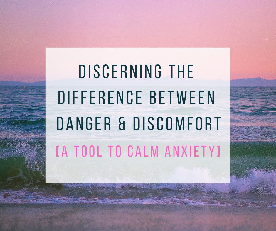 Discerning the Difference between Danger and Discomfort