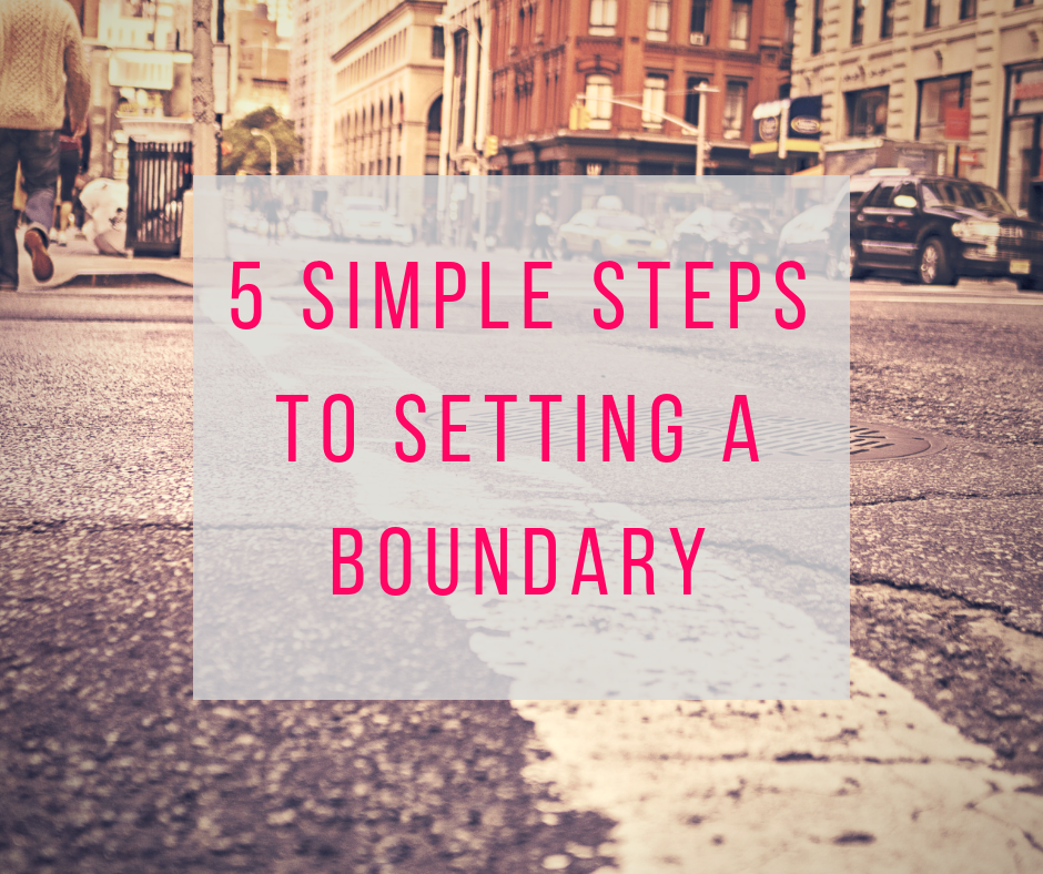 5 Simple Steps to Setting a Boundary