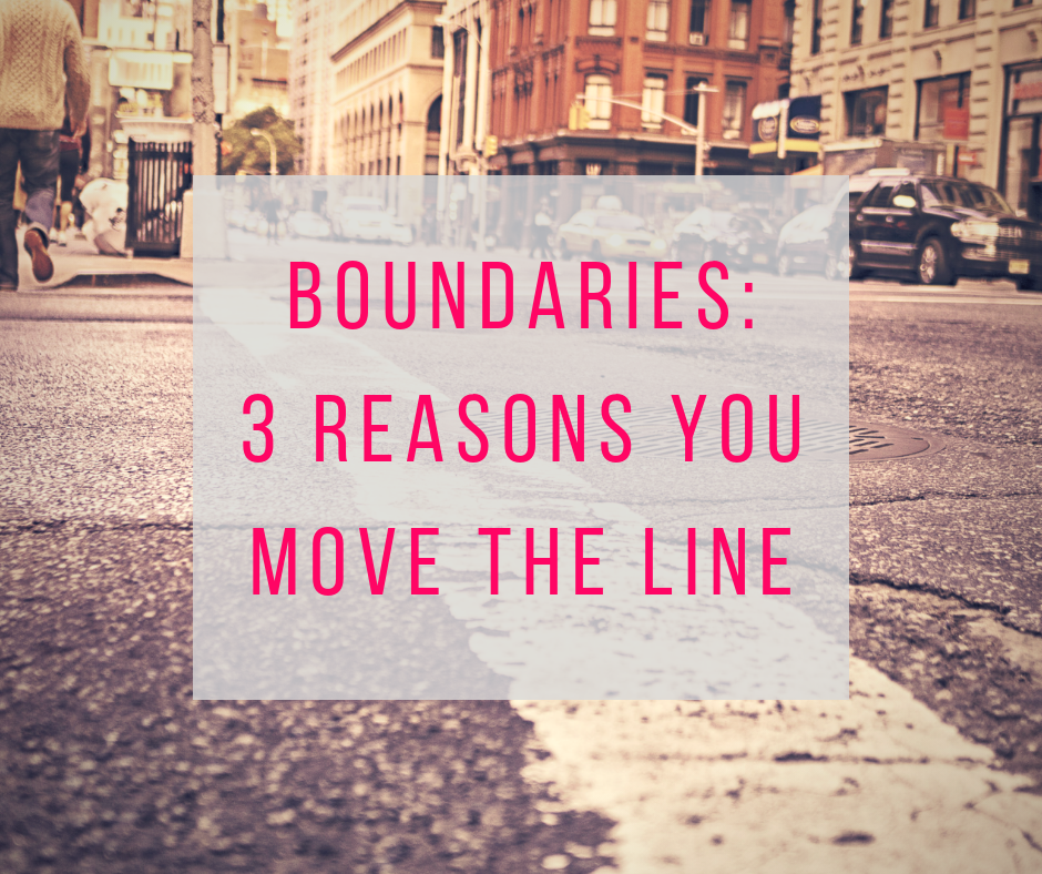 Boundaries: 3 reasons you move the line
