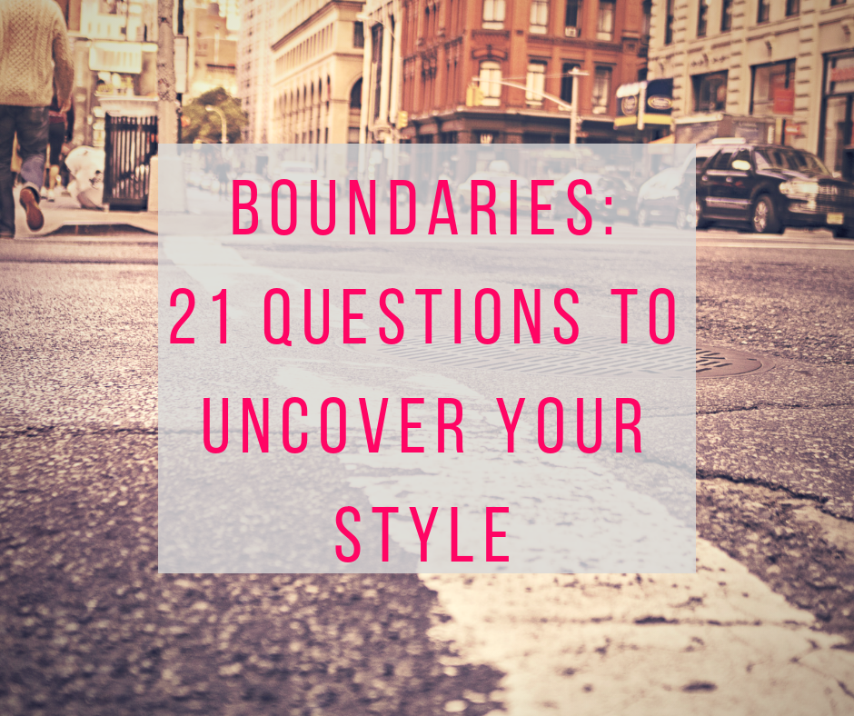 Boundaries: 21 questions to uncover your style