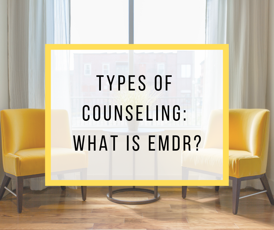 Types of Counseling: What is EMDR?