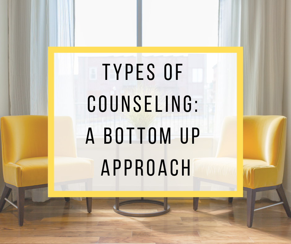 Types of Counseling: A Bottom Up Approach