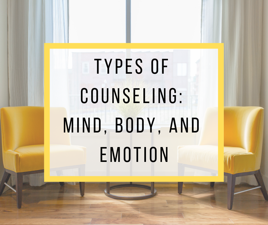 Types of Counseling: Mind, Body, and Emotion