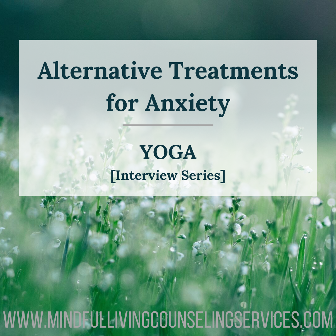 Alternative Treatments for Anxiety: Yoga [Interview Series] .png