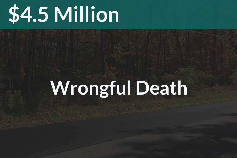 4.5Million Award for Wrongful Death Steve Foley Esq