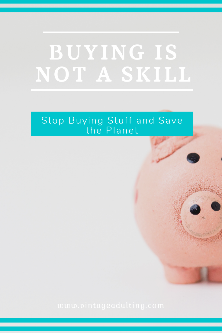 Buying is not a skill.png