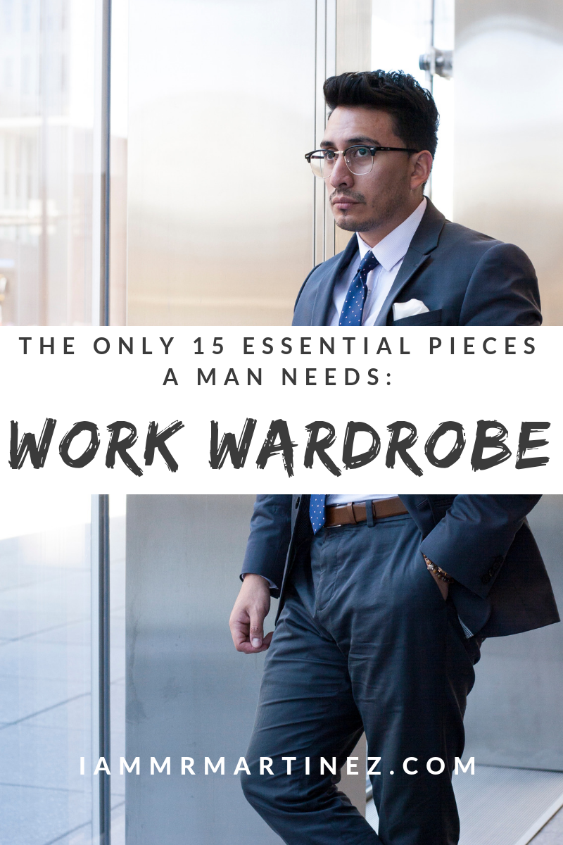 THE ONLY 15 ESSENTIAL PIECES A MAN NEEDS IN HIS WORK WARDROBE