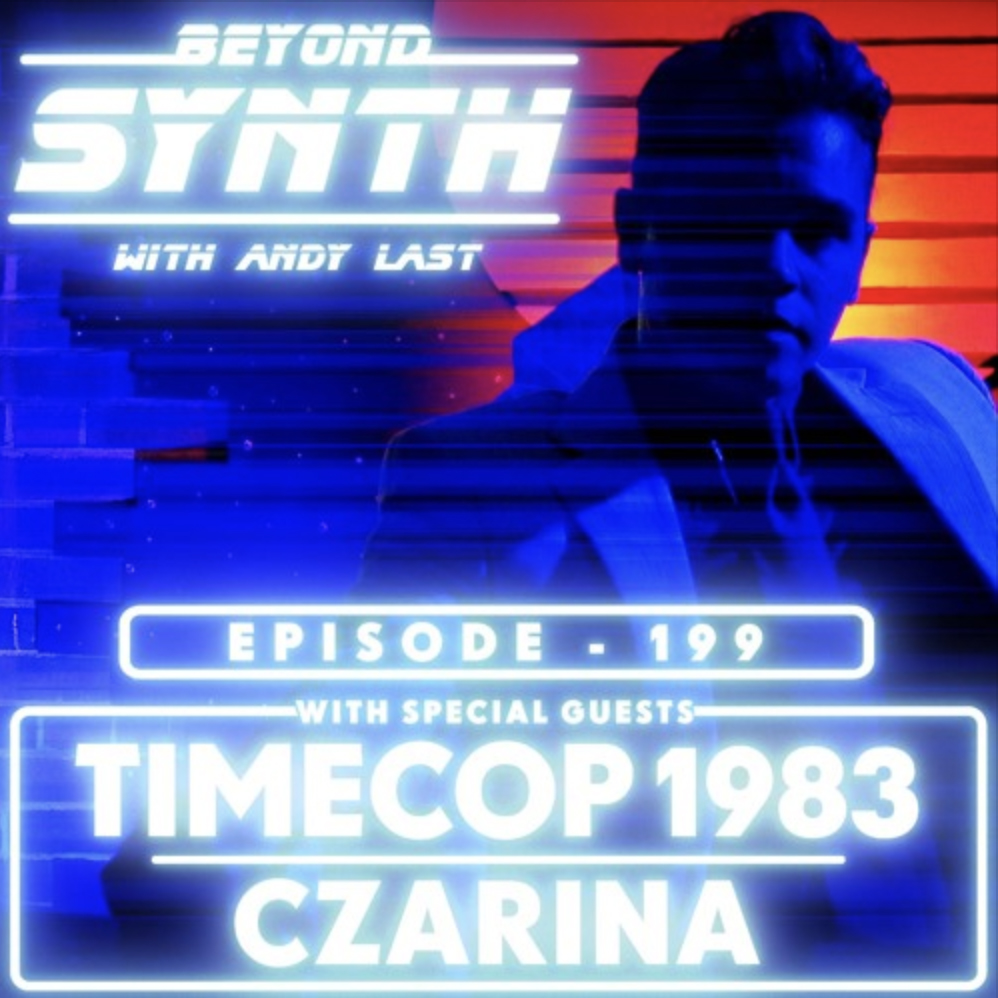 BEYOND SYNTH EPISODE 199    JUNE 25, 2019  C Z A R I N A - INTERVIEW