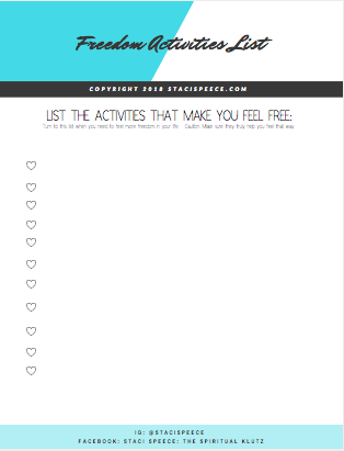 Template to generate a list of activities that help you recognize and FEEL the FREEDOM in your life!