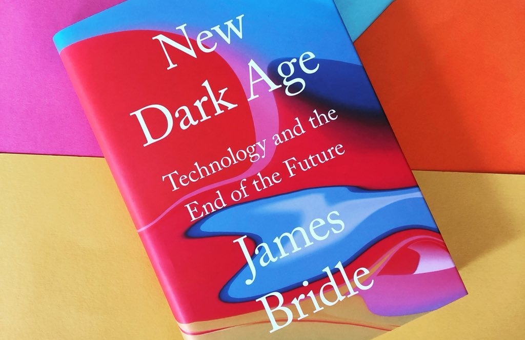 James Bridle, New Dark Age