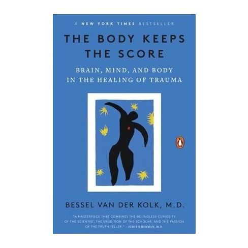 The Body Keeps the Score  by Bessel van der Kolk