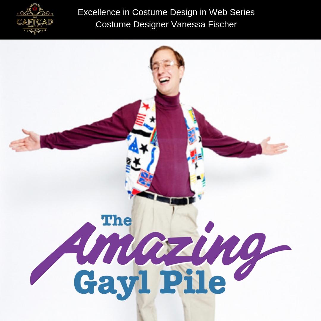 The Amazing Gayl Pile: Apocalypse Soonish - Costume Designer: Vanessa FischerAssistant Wardrobe: Victoria Lus & Sarah Friedlander