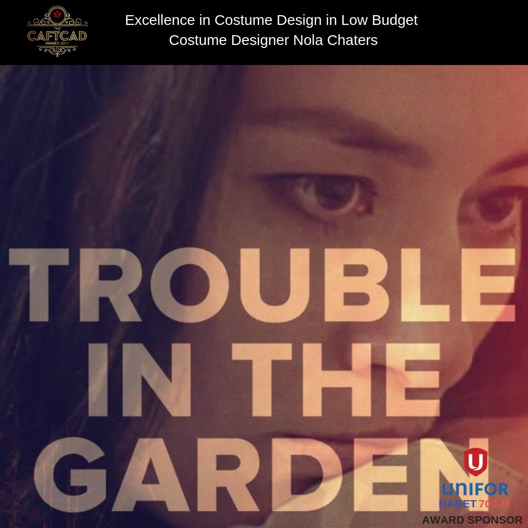 Trouble in the Garden - Costume Designer: Nola ChatersCutter: Ida Jokinen, Set Supervisor: Cherie Carswell