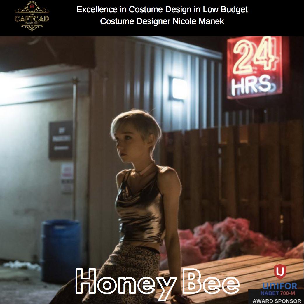 Honey Bee - Costume Designer: Nicole ManekAssistant Designer: Julianna Clarke, Truck Supervisor: Natalie Ellis, Wardrobe Assistant: Bonnie Brown