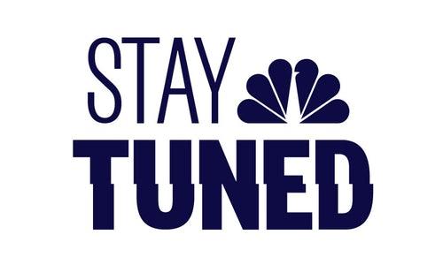 stay tuned.jpg