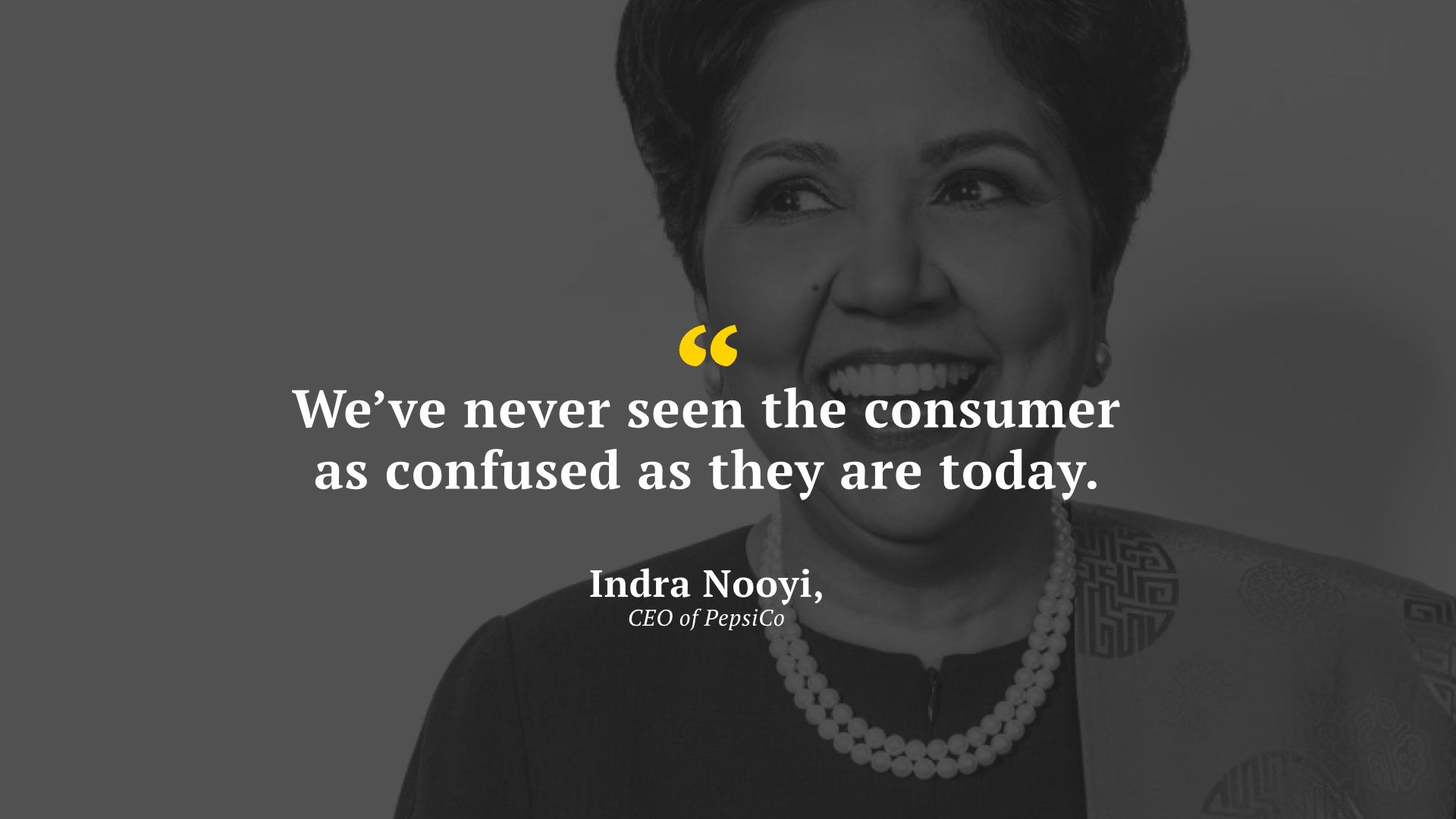 Industry leaders such as Indra Nooyi, CEO of Pepsi admits that this uncertainty in the ingredients sector has caused total confusion amongst food shoppers today.