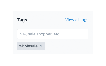 - It's all about the customer tags.
