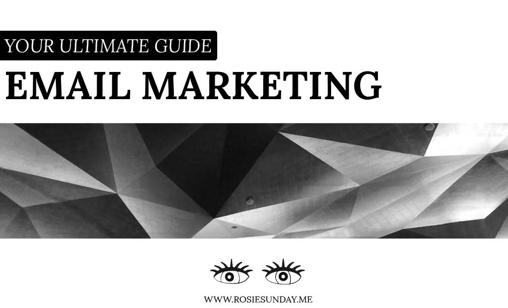 Ultimate Guide to Email Marketing - Rosie Sunday