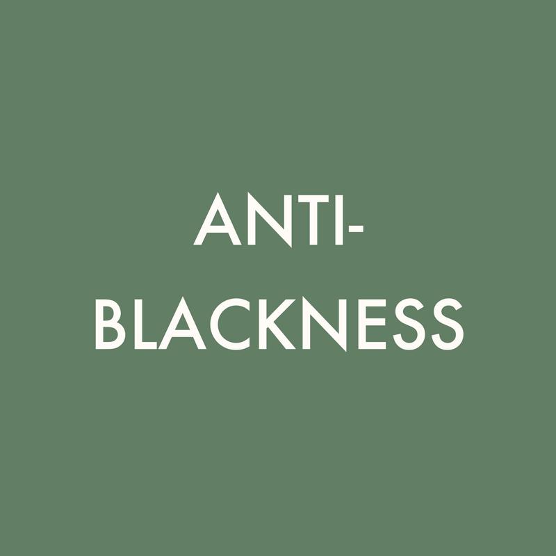 ANTI-BLACKNESS .png
