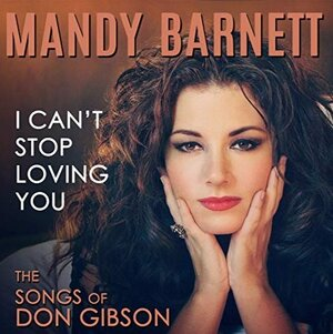 Recordings from Mandy Barnett's  Nashville Songbook  collections . . . iconic tunes for iconic tastes!