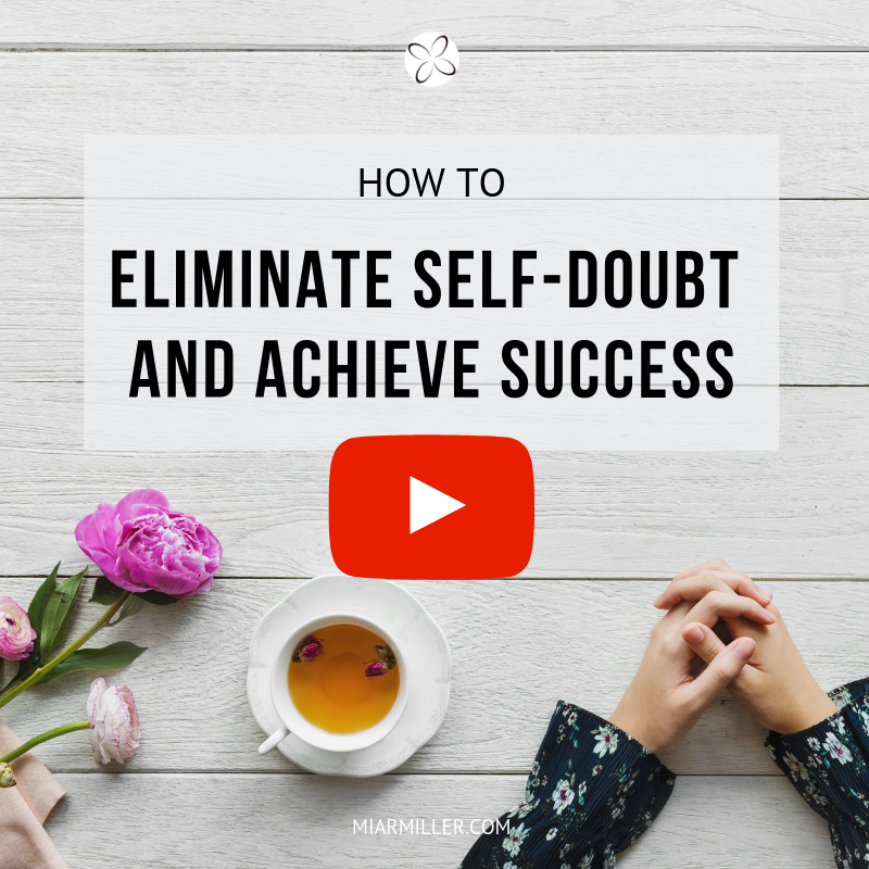 Click to watch the video: How To Eliminate Self-Doubt And Achieve Success_miarmiller.com_Balance + Success Coach