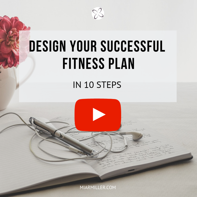 Design your successful fitness plan in 10 steps_miarmiller.com_video.png