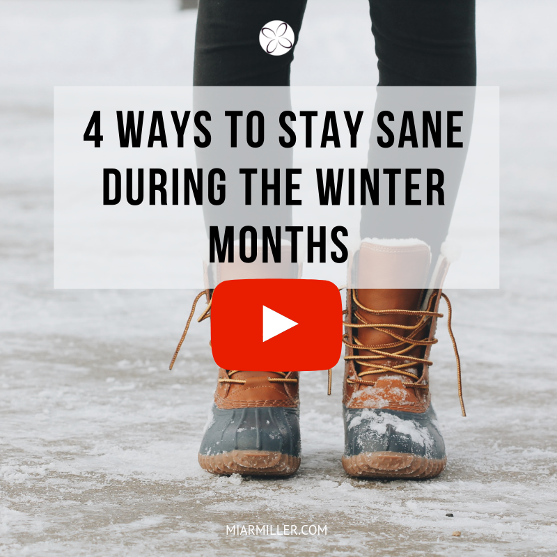 4 Ways To Stay Sane During the Winter Months_miarmiller.com_video.png