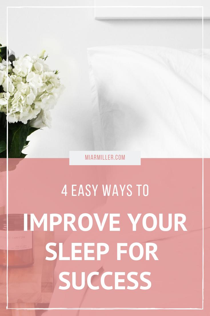 4 Easy Ways To improve your sleep for success_miarmiller.com_Balance + Success Coach.png