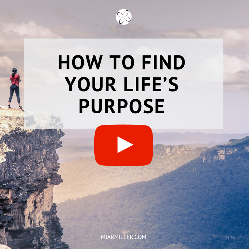 How To Find Your Life's Purpose _miarmiller.com_video.png