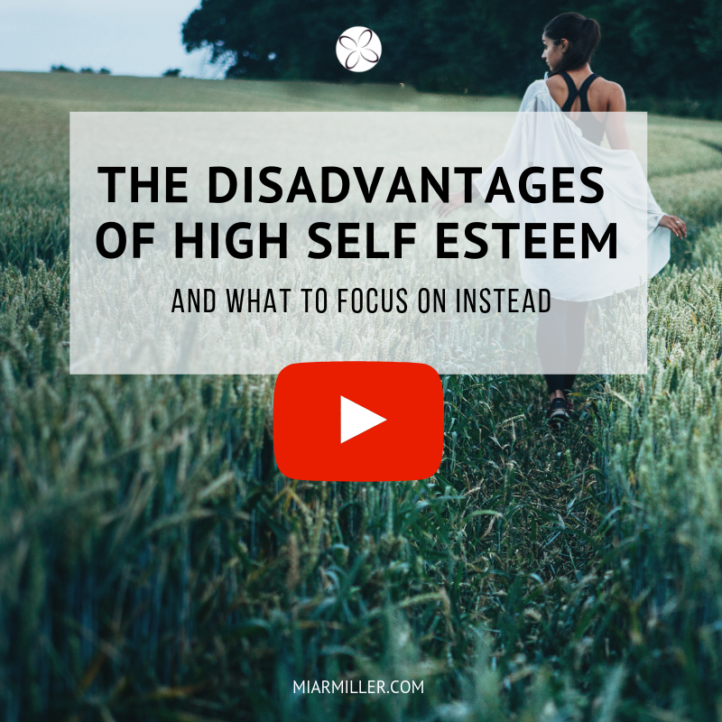the disadvantages of high self esteem and what to focus on instead_miarmiller.com_video.png