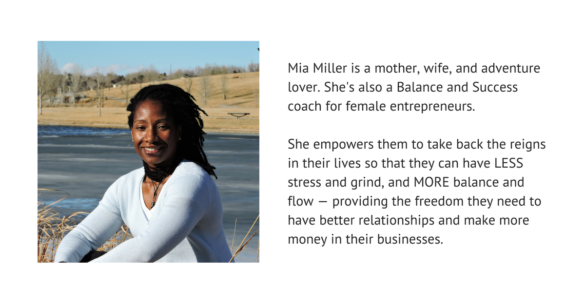 Mia Miller is a mother, wife, athlete, and lover of life. She is also a Transformation Mentor, and founder of Beflourished.com.She works with introspective moms seeking clear life direction to find their true north. She helps them develop the clarity, self-confidence, and can-do mindset to boldly march to the beat of their own drum as they discover renewed purpose, fulfillment, and abundant joy.