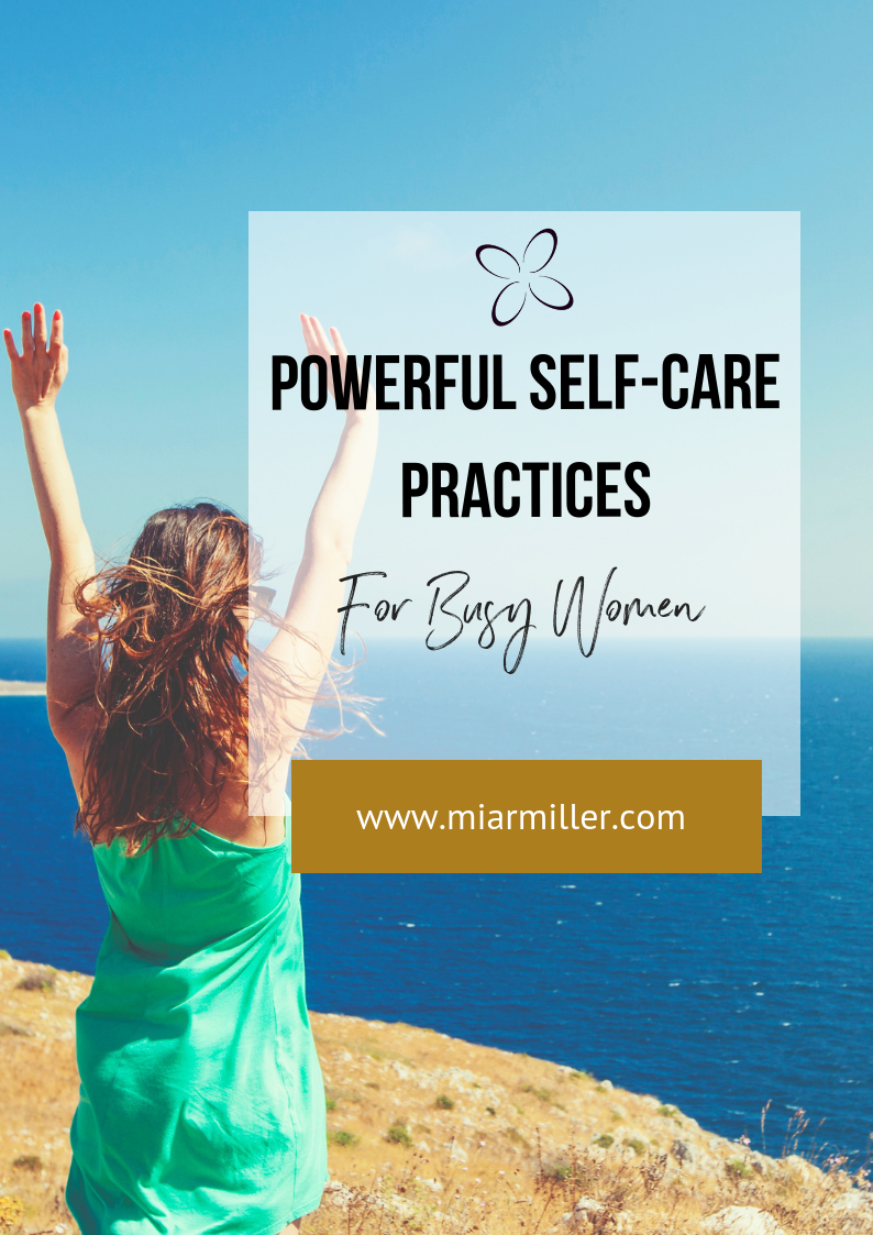 Powerful Self-Care Practices For Busy Women (PNG)_Lifestyle Design Strategist_miarmiller.com.png