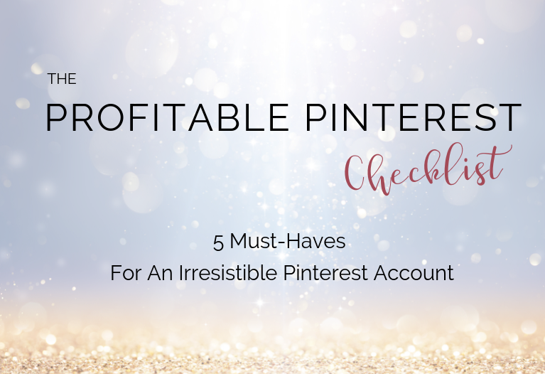 THE PROFITABLE PINTEREST CHECKLIST_ 5 must haves for an irresistible Pinterest account_ marketnotmingle.com.png