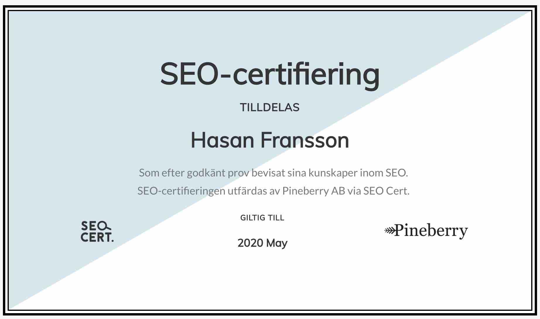 SEO-certifiering för Hasan Fransson. Tack Pineberry för det utmärkta testet på  SEO-cert.se