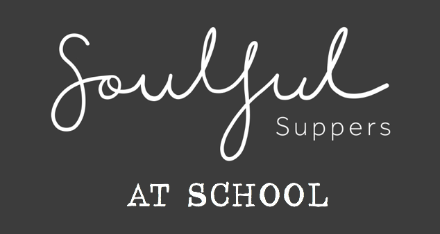 Soulful Suppers at School