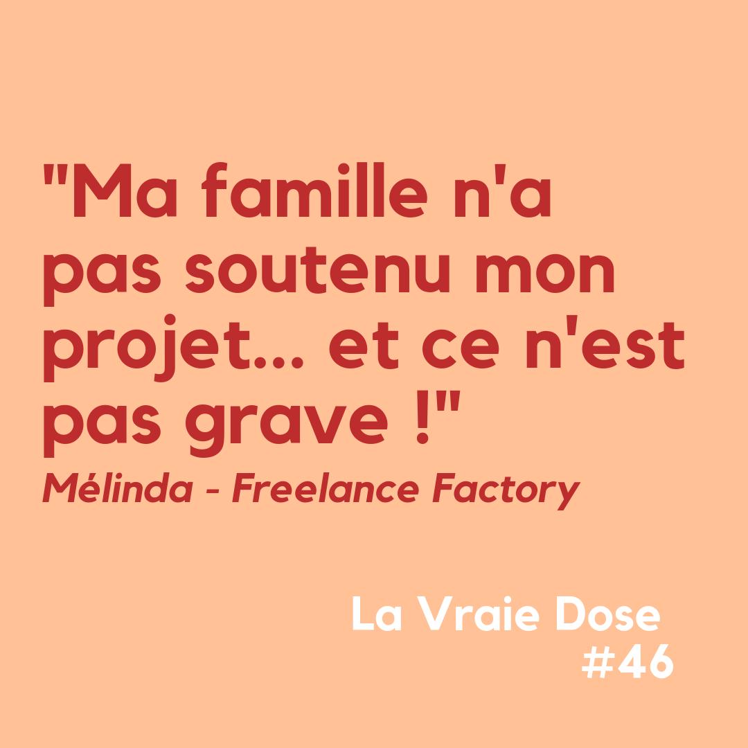 """La Vraie Dose 46 : """"Ma famille n'a pas soutenu mon projet…et ce n'est pas grave !"""""""