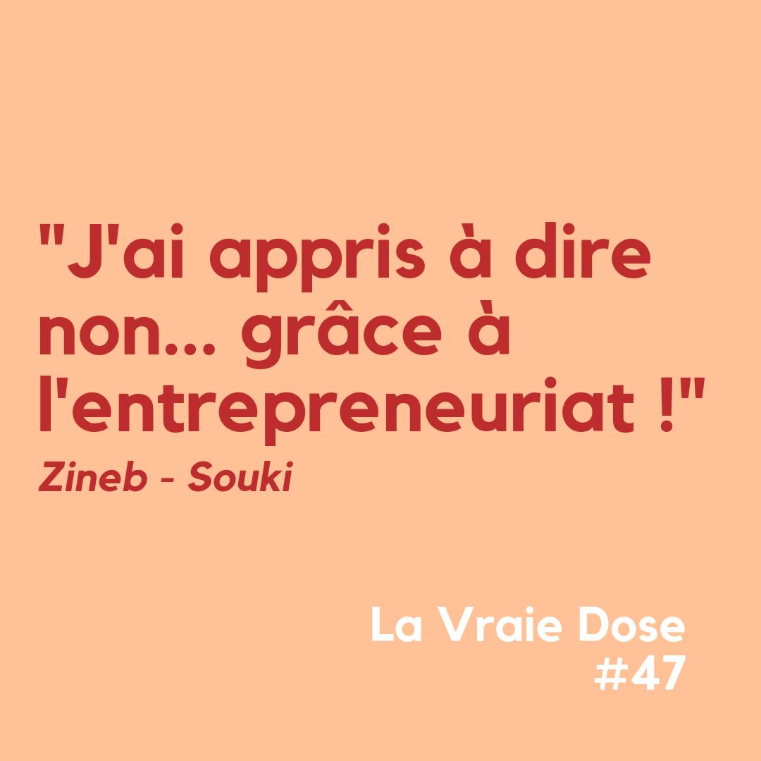 """La Vraie Dose 47 :"""" """"J'ai appris à dire non… grâce à l'entrepreneuriat !"""""""