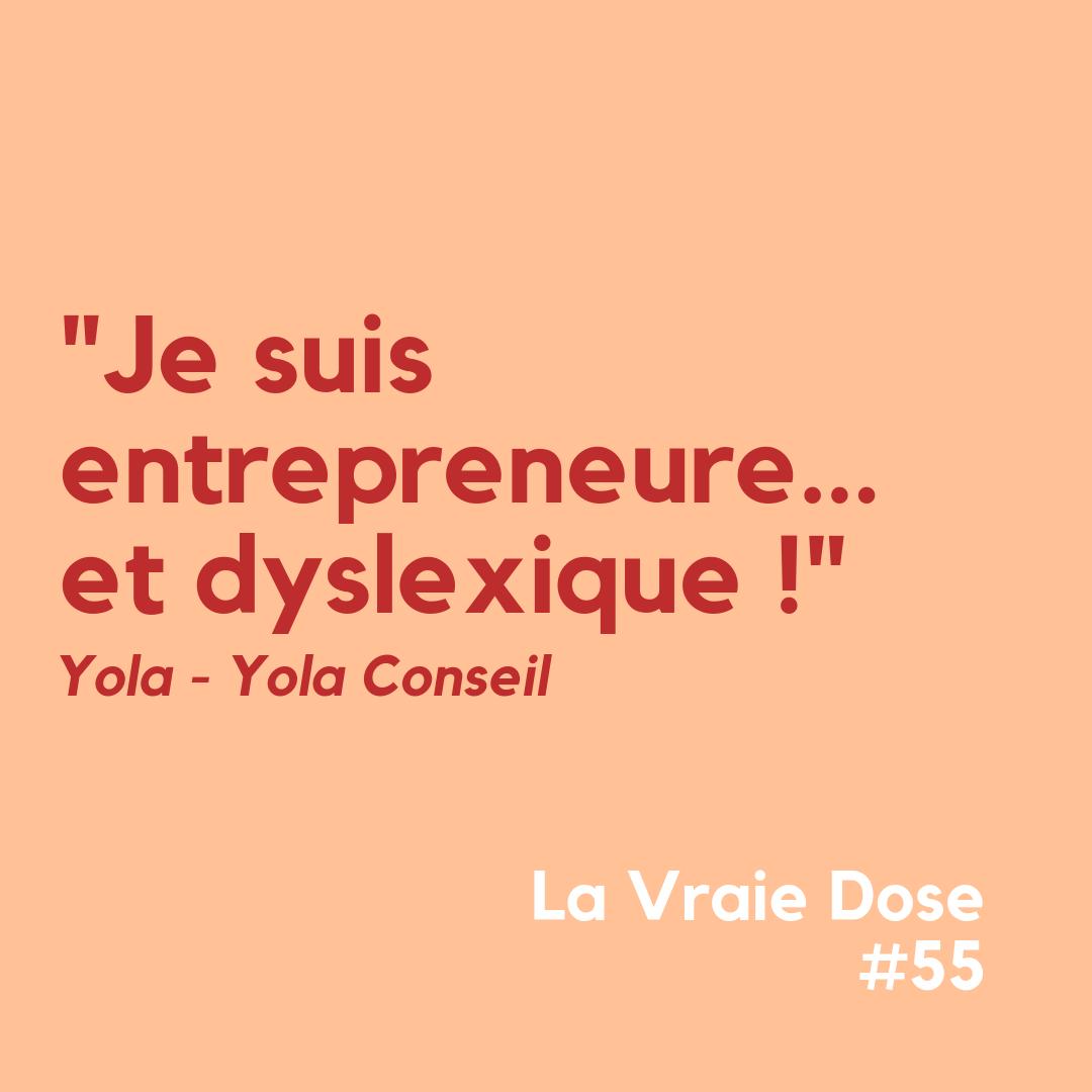 """La Vraie Dose 55 : """"Je suis entrepreneure… et dyslexique"""""""